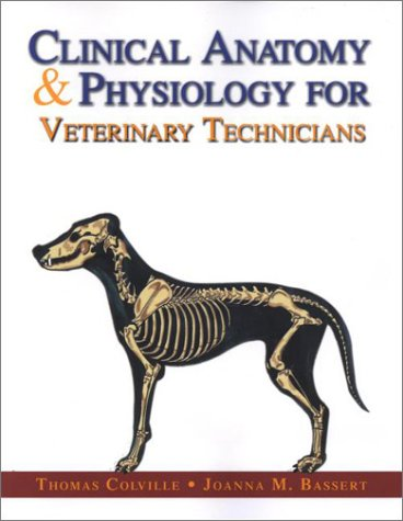 Clinical Anatomy &#038; Physiology for Veterinary Technicians, 1e