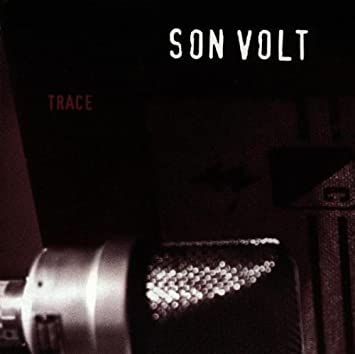 Son Volt – Trace (20th Anniversary Edition) (2 CD)