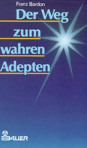 DER ADEPTEN ZUM WAHREN FRANZ BARDON WEG PDF