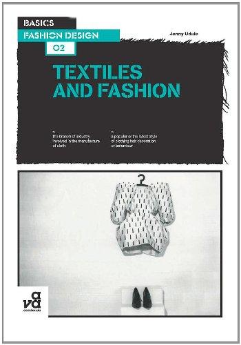 Basics Fashion Design: Textiles and Fashion