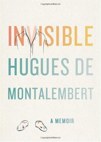 Invisible: A Memoir, Hugues de Montalembert