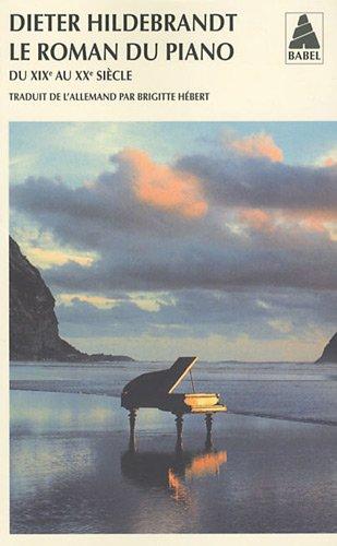 Le roman du piano : Du XIXe au XXe siècle