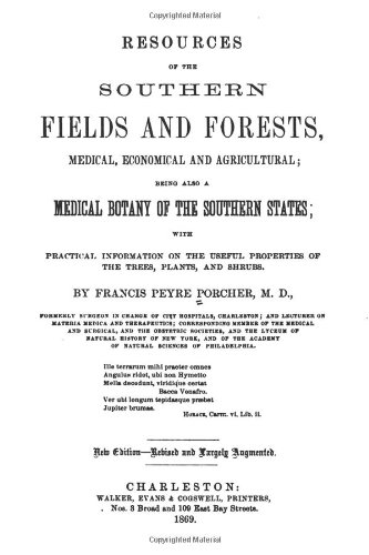 Resources Of The Southern Fields And Forests, Medical, Economical And Agricultural: Being Also A Medical Botany Of The Southern States front-23359