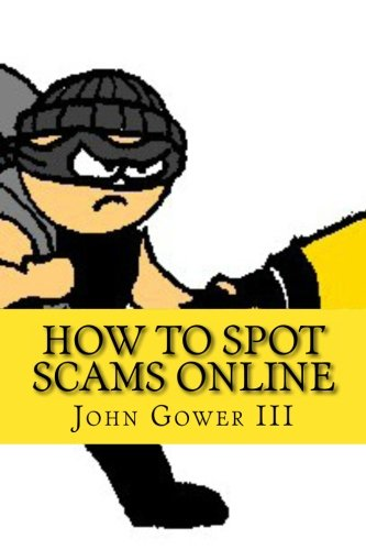 How to Spot Scams Online First Edition [Gower III, John] (Tapa Blanda)