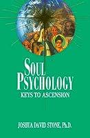 Soul Psychology: Keys to Ascension