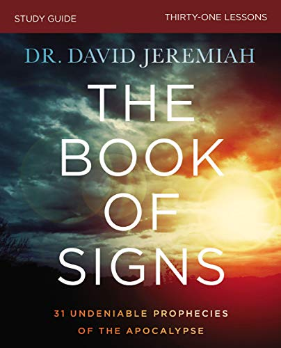 The Book of Signs Study Guide 31 Undeniable Prophecies of the Apocalypse [Jeremiah, Dr. David] (Tapa Blanda)