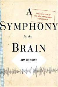 "Cover of ""A Symphony in the Brain: The Ev..."