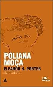 Poliana Moca - Col. Saraiva de Bolso (Em Portugues do