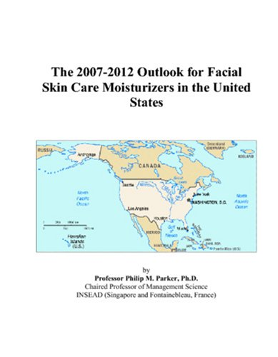 The 2007-2012 Outlook for Facial Skin Care Moisturizers in the United States