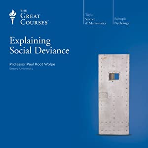 Explaining Social Deviance | [The Great Courses]