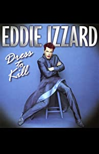 Dress to Kill | [Eddie Izzard]