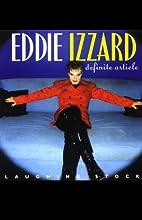 Definite Article Performance by Eddie Izzard Narrated by Eddie Izzard