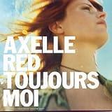 echange, troc Axelle Red - Toujours moi