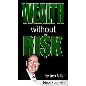 Wealth Without Risks - Guide for Real Estate Investors (Cash Flow Depot Books) Jack Miller