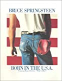 Bruce Springsteen -- Born in the U.S.A.: Piano/Vocal/Chords (0898982944) by Springsteen, Bruce