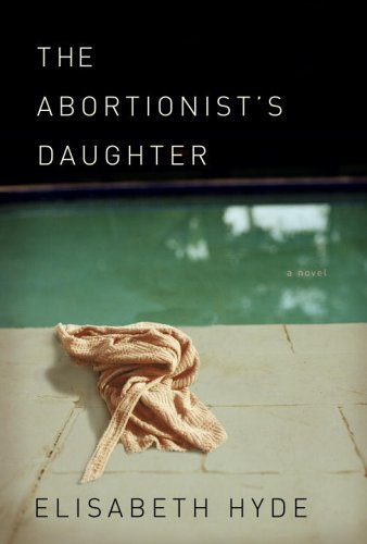 The Abortionist's Daughter, Hyde,Elisabeth