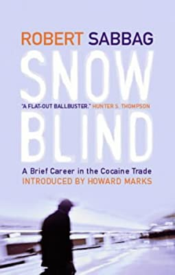 Snowblind: A Brief Career In The Cocaine Trade