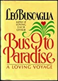 Bus 9 to Paradise: A Loving Voyage (0688062938) by Buscaglia, Leo F.