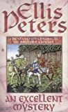 Ellis Peters An Excellent Mystery: 11 (Cadfael Chronicles)