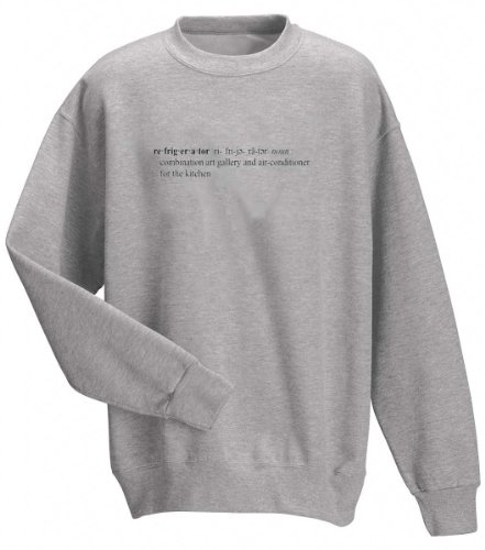 REFRIGERATOR Funny Definition (Gotta See it to Believe it -TRUST ME, YOU'LL LAUGH) Adult Sweatshirt (Crewneck) ASH GREY 2X