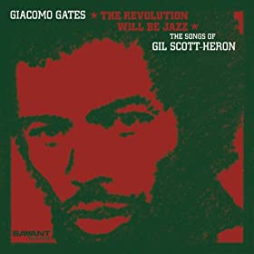 The Revolution Will Be Jazz - The Songs Of Gil Scott-Heron