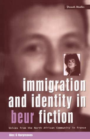 Immigration and Identity in Beur Fiction: Voices From the North African Community in France (Berg French Studies)