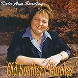 echange, troc Dale Ann Bradley - Old Southern Porches