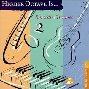 Higher Octave Is . . . Smooth Grooves, Vol. 2