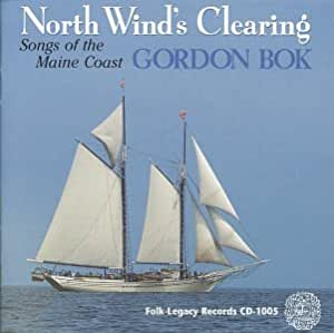 Gordon Bok - North Wind's Clearing: Songs Of The Maine