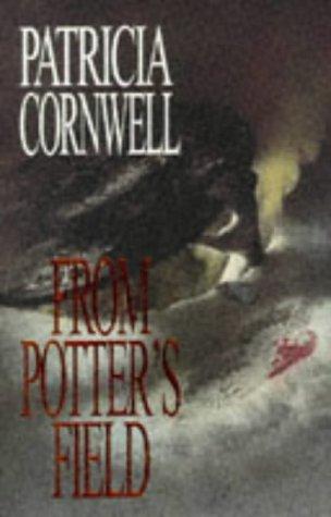 From Potter's Field - A Kay Scarpetta Novel, Patricia Cornwell