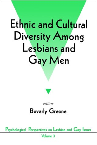 Ethnic and Cultural Diversity Among Lesbians and Gay Men (Psychological Perspectives on Lesbian & Gay Issues)