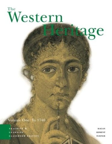 The Western Heritage Volume 1: Teaching and Learning Classroom Edition (4th Edition), Donald M. Kagan, Frank M. Turner, Steven Ozment