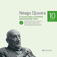O scurtă istorie a românilor povestită celor tineri 2 Audiobook by Neagu Djuvara Narrated by Neagu Djuvara