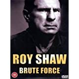 Roy Shaw - Brute Force [DVD]by Roy Shaw
