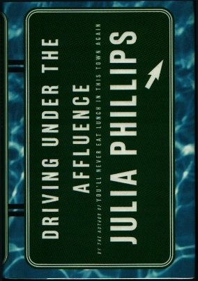 Driving Under the Affluence, Julia Phillips