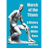 March of the Titans: A History of the White Race