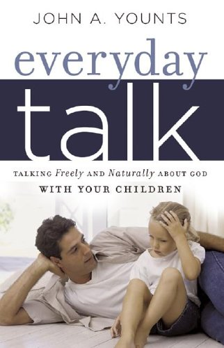 Everyday Talk Talking Freely and Naturally about God with Your Children097238068X : image
