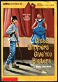Glass Slippers Give You Blisters (0590435019) by Auch, Mary Jane