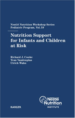Nutrition Support For Infants And Children At Risk (Nestle Nutrition Workshop Series: Pediatric Program)