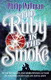 Philip Pullman The Ruby in the Smoke (Point)
