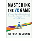img - for [(Mastering the VC Game: A Venture Captial Insider Reveals How to Get from Start-up to IPO on Your Terms )] [Author: Jeffrey Bussgang] [Aug-2010] book / textbook / text book