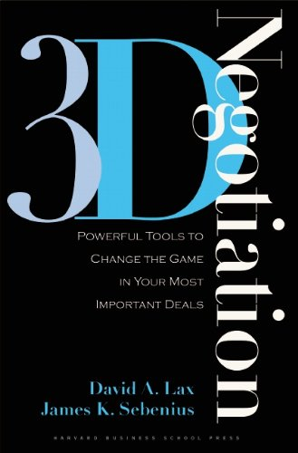 3-d Negotiation: Powerful Tools to Change the Game in...