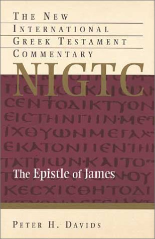 NIGTC The Epistle of James: A Commentary on the Greek Text (New International Greek Testament Commentary), Peter Davids