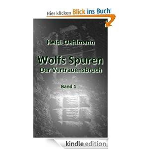 Der Vertrauensbruch - Band 1 (Wolfs Spuren)