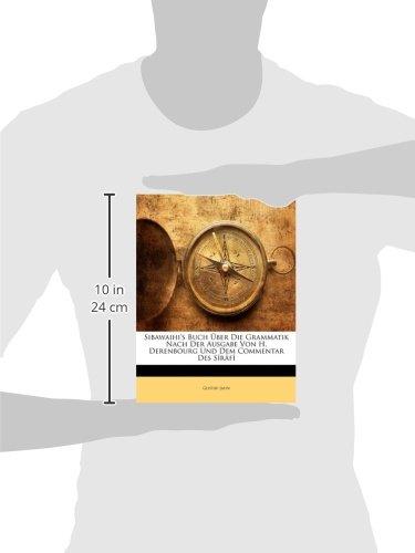 Sibawaihi's Buch Über Die Grammatik Nach Der Ausgabe Von H. Derenbourg Und Dem Commentar Des Sîrâfî