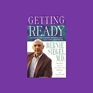 Getting Ready: Preparing for Surgery, Chemotherapy, and Other Treatments | [Bernie Siegel]