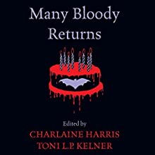 Many Bloody Returns (       UNABRIDGED) by Charlaine Harris, Toni L. P. Kelner Narrated by Luke Daniels, Linden Teri Clark