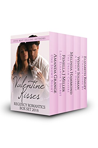 Valentine Kisses: Regency Romantics 2016 Valentine Edition