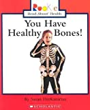 img - for [(You Have Healthy Bones! )] [Author: Susan Derkazarian] [Sep-2005] book / textbook / text book