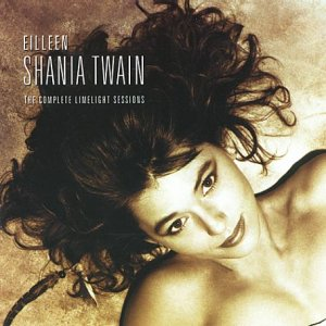Shania Twain - Complete Limelight Sessions - Zortam Music